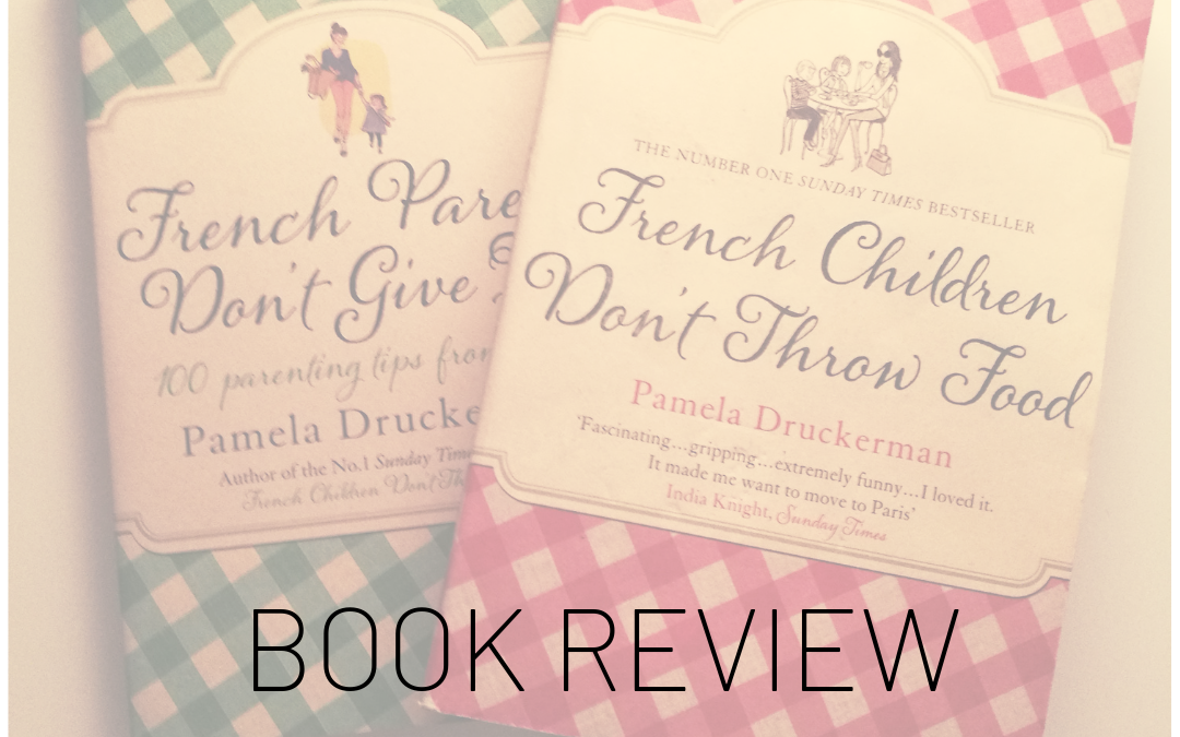 BOOK REVIEW: French children don't throw food & French parents don't give in