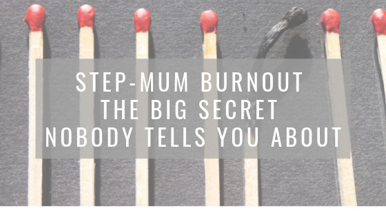Step-mum Burnout – Big Secrete Nobody Tells You About