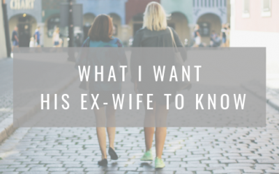 What I want his ex-wife to know