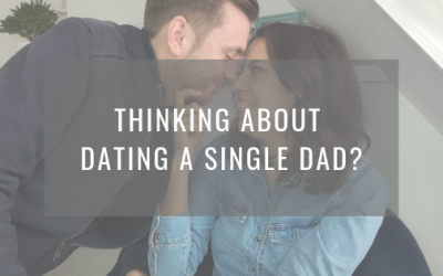 Thinking about dating a single dad?